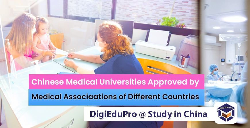 chinese medical universities approved by medical associations-of different countries.