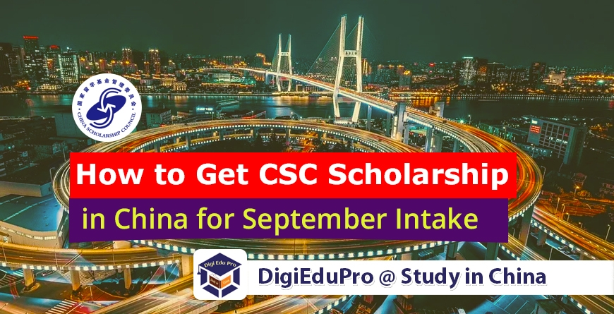 how to get csc scholarship in china for september intake,-2021-2022